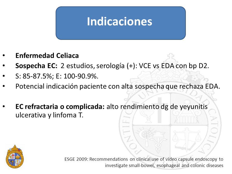 Enfermedad Celiaca Sospecha EC: 2 estudios, serología (+): VCE vs EDA con bp D2. S: 85-87.5%; E: 100-90.9%. Potencial indicación paciente con alta sos