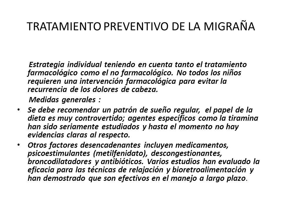TRATAMIENTO PREVENTIVO DE LA MIGRAÑA Estrategia individual teniendo en cuenta tanto el tratamiento farmacológico como el no farmacológico. No todos lo