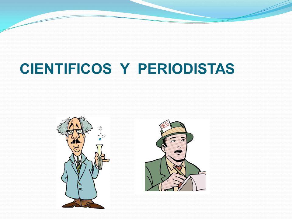 CIENTIFICOS Y PERIODISTAS