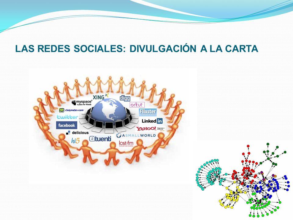 LAS REDES SOCIALES: DIVULGACIÓN A LA CARTA