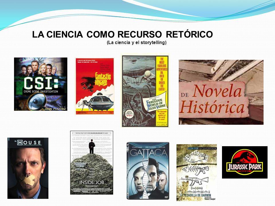 LA CIENCIA COMO RECURSO RETÓRICO (La ciencia y el storytelling)