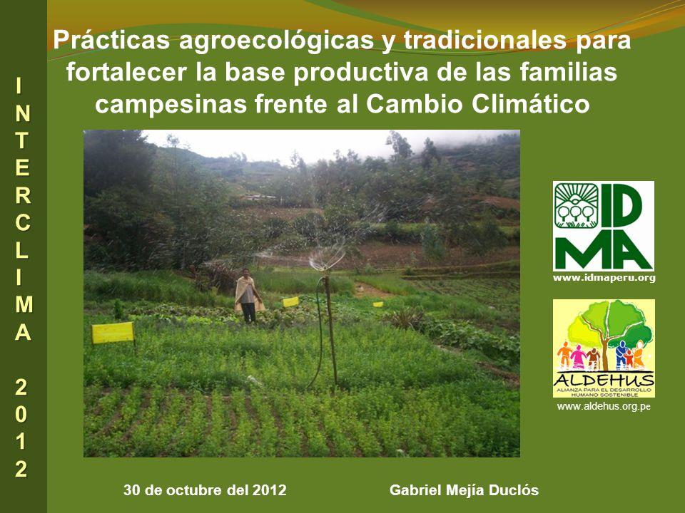 30 de octubre del 2012 Gabriel Mejía Duclós Prácticas agroecológicas y tradicionales para fortalecer la base productiva de las familias campesinas fre