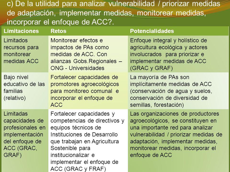 c) De la utilidad para analizar vulnerabilidad / priorizar medidas de adaptación, implementar medidas, monitorear medidas, incorporar el enfoque de AC