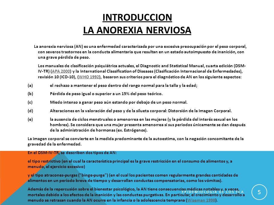 INTRODUCCION LA ANOREXIA NERVIOSA La anorexia nerviosa (AN) es una enfermedad caracterizada por una excesiva preocupación por el peso corporal, con se