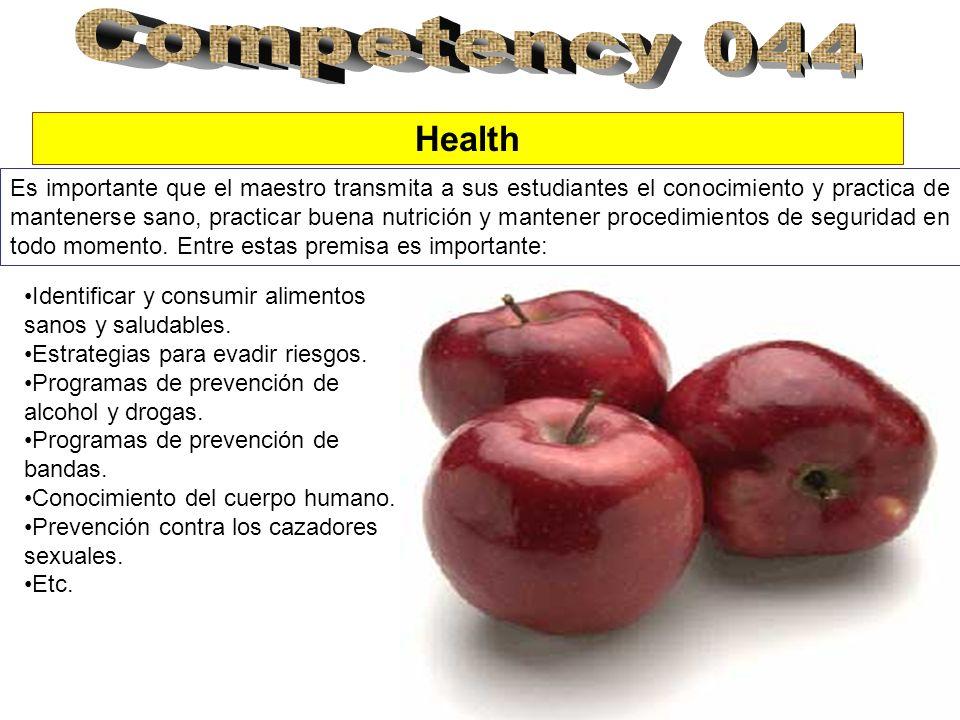 Health Es importante que el maestro transmita a sus estudiantes el conocimiento y practica de mantenerse sano, practicar buena nutrición y mantener procedimientos de seguridad en todo momento.