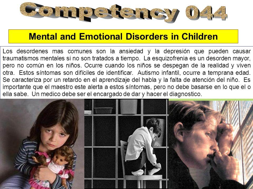 Mental and Emotional Disorders in Children Los desordenes mas comunes son la ansiedad y la depresión que pueden causar traumatismos mentales si no son tratados a tiempo.