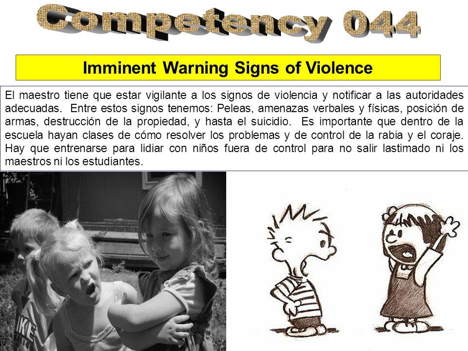 Imminent Warning Signs of Violence El maestro tiene que estar vigilante a los signos de violencia y notificar a las autoridades adecuadas. Entre estos