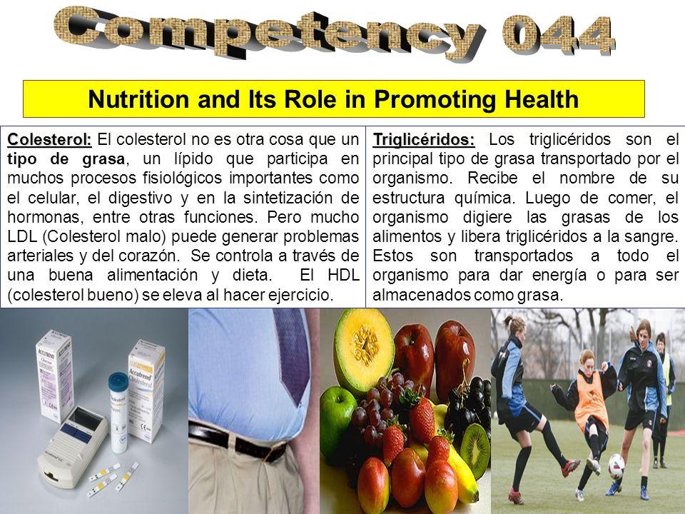 Nutrition and Its Role in Promoting Health Colesterol: Colesterol: El colesterol no es otra cosa que un tipo de grasa, un lípido que participa en much