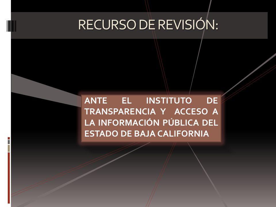 RECURSO DE REVISIÓN: ANTE EL INSTITUTO DE TRANSPARENCIA Y ACCESO A LA INFORMACIÓN PÚBLICA DEL ESTADO DE BAJA CALIFORNIA