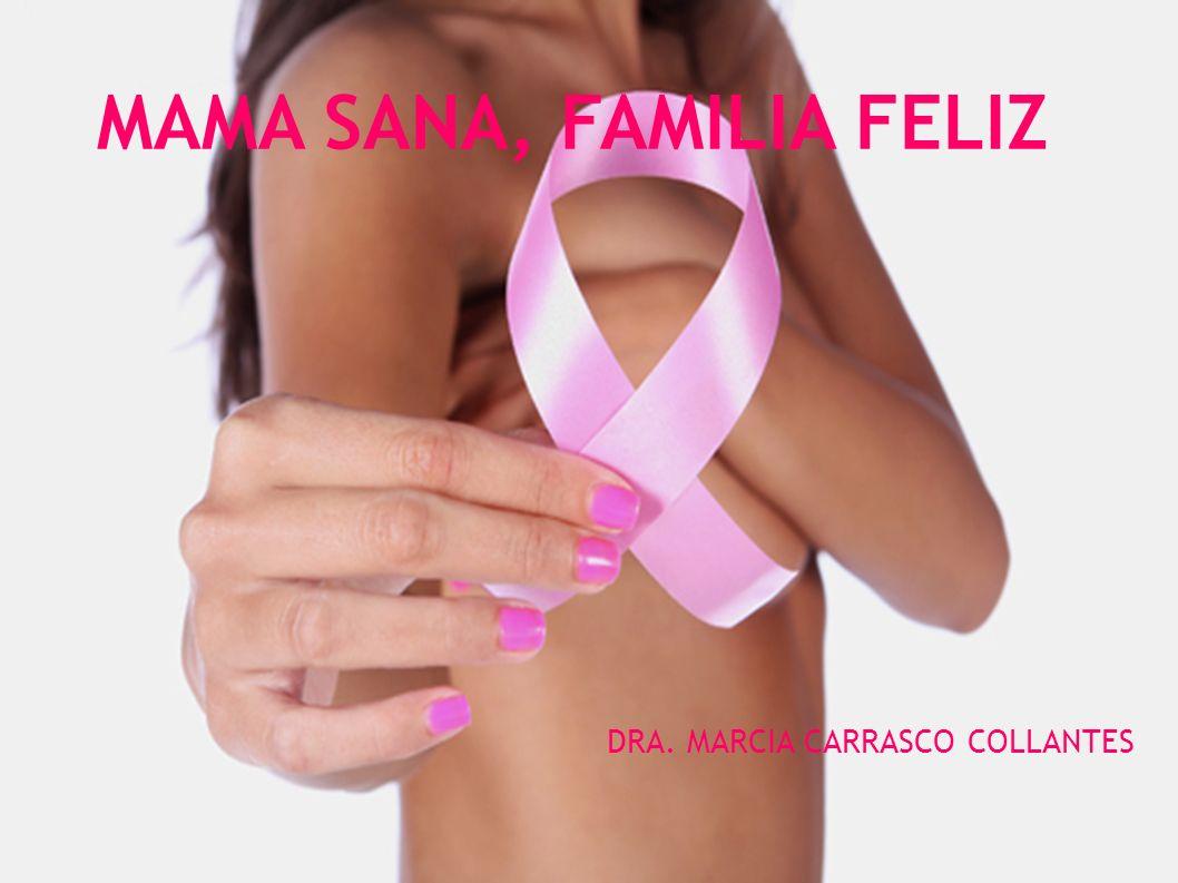 MAMA SANA, FAMILIA FELIZ DRA. MARCIA CARRASCO COLLANTES