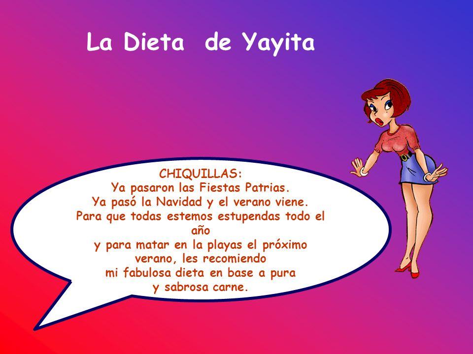 La Dieta de Yayita CHIQUILLAS: Ya pasaron las Fiestas Patrias. Ya pasó la Navidad y el verano viene. Para que todas estemos estupendas todo el año y p