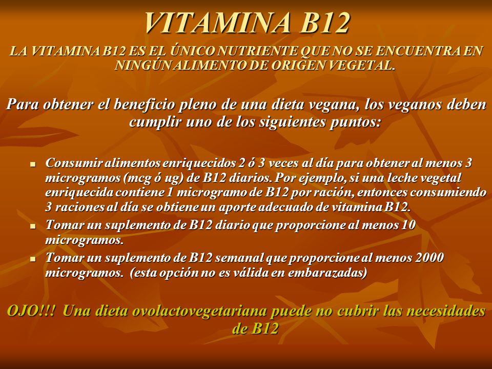 VITAMINA B12 LA VITAMINA B12 ES EL ÚNICO NUTRIENTE QUE NO SE ENCUENTRA EN NINGÚN ALIMENTO DE ORIGEN VEGETAL. Para obtener el beneficio pleno de una di
