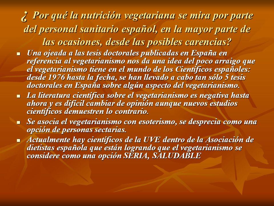 ¿ Por qué la nutrición vegetariana se mira por parte del personal sanitario español, en la mayor parte de las ocasiones, desde las posibles carencias?