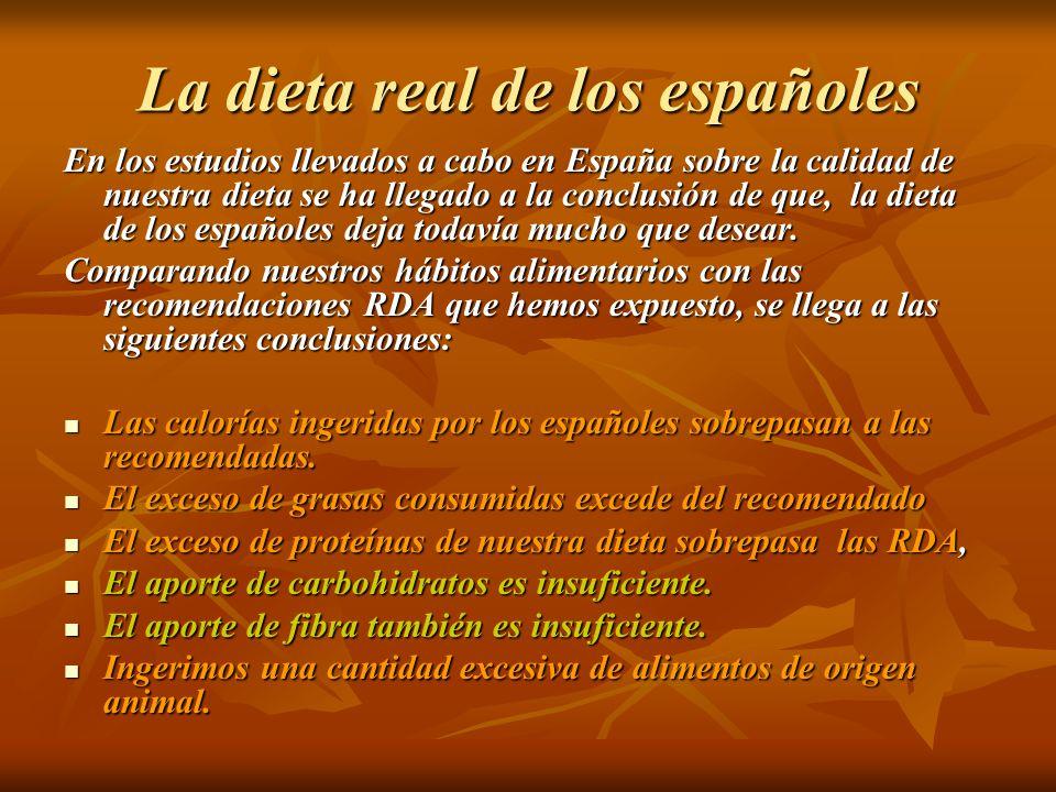 La dieta real de los españoles En los estudios llevados a cabo en España sobre la calidad de nuestra dieta se ha llegado a la conclusión de que, la di