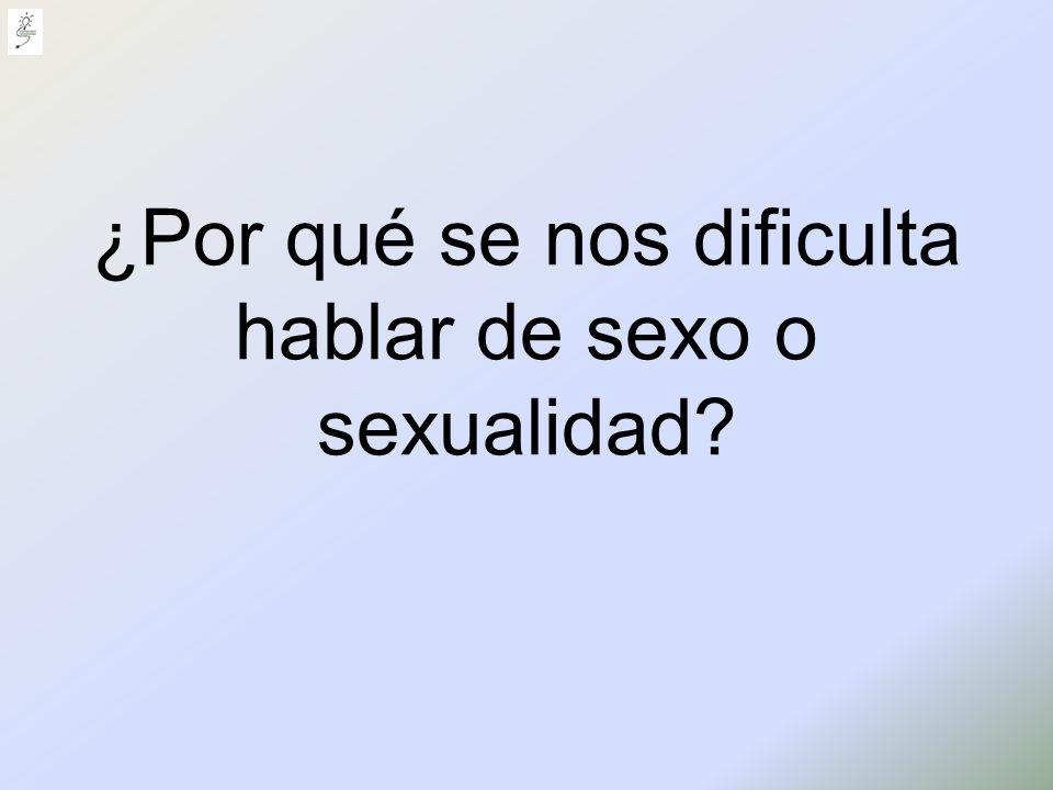 ¿Por qué se nos dificulta hablar de sexo o sexualidad?