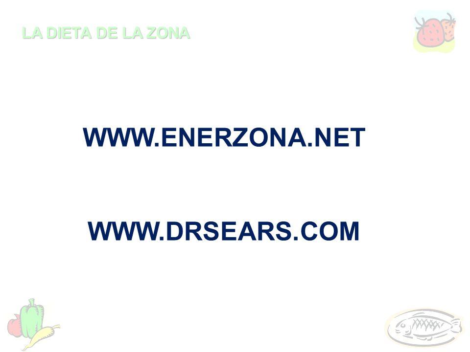 LA DIETA DE LA ZONA WWW.ENERZONA.NET WWW.DRSEARS.COM