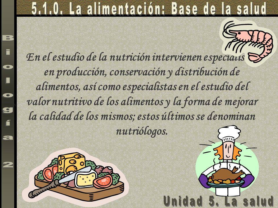 En el estudio de la nutrición intervienen especialistas en producción, conservación y distribución de alimentos, así como especialistas en el estudio