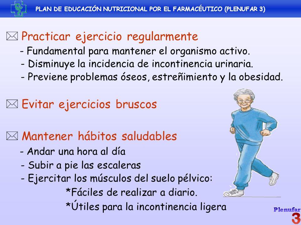 PLAN DE EDUCACIÓN NUTRICIONAL POR EL FARMACÉUTICO (PLENUFAR 3) Practicar ejercicio regularmente - Fundamental para mantener el organismo activo. - Dis