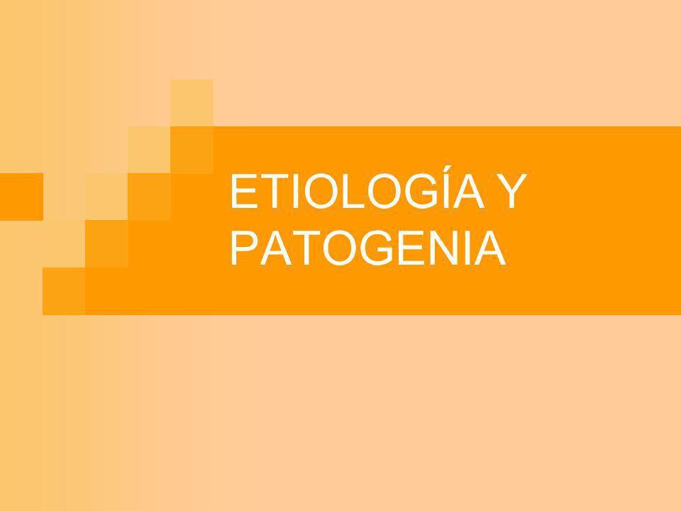 ETIOLOGÍA Y PATOGENIA