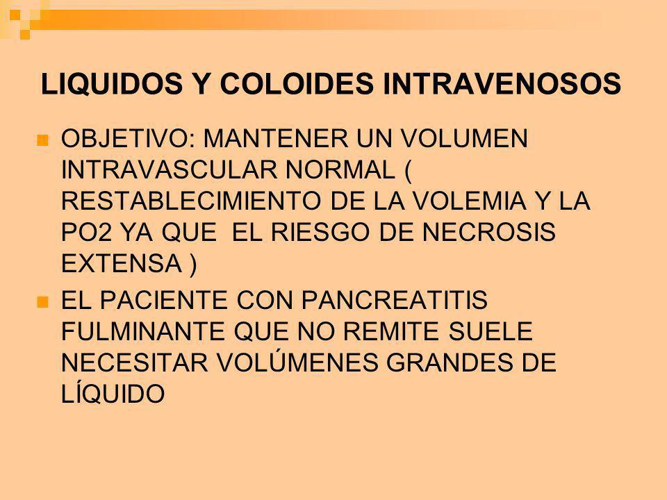 LIQUIDOS Y COLOIDES INTRAVENOSOS OBJETIVO: MANTENER UN VOLUMEN INTRAVASCULAR NORMAL ( RESTABLECIMIENTO DE LA VOLEMIA Y LA PO2 YA QUE EL RIESGO DE NECR