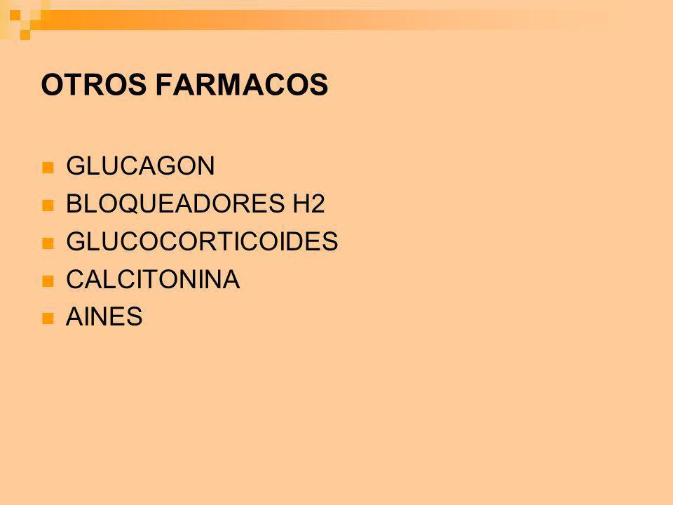 OTROS FARMACOS GLUCAGON BLOQUEADORES H2 GLUCOCORTICOIDES CALCITONINA AINES