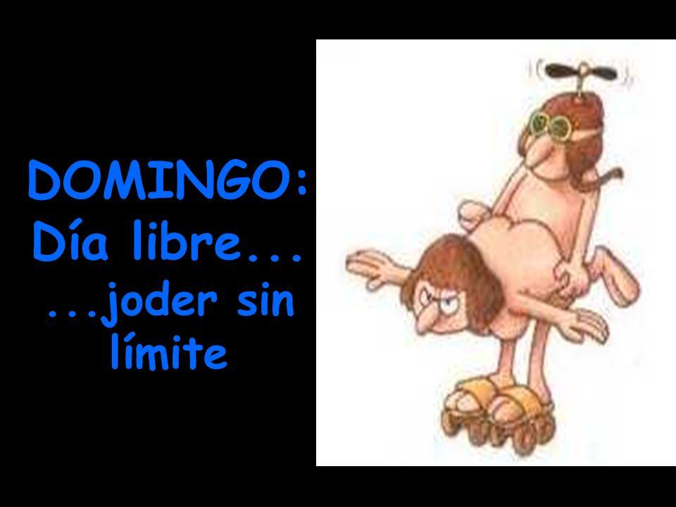 DOMINGO: Día libre......joder sin límite
