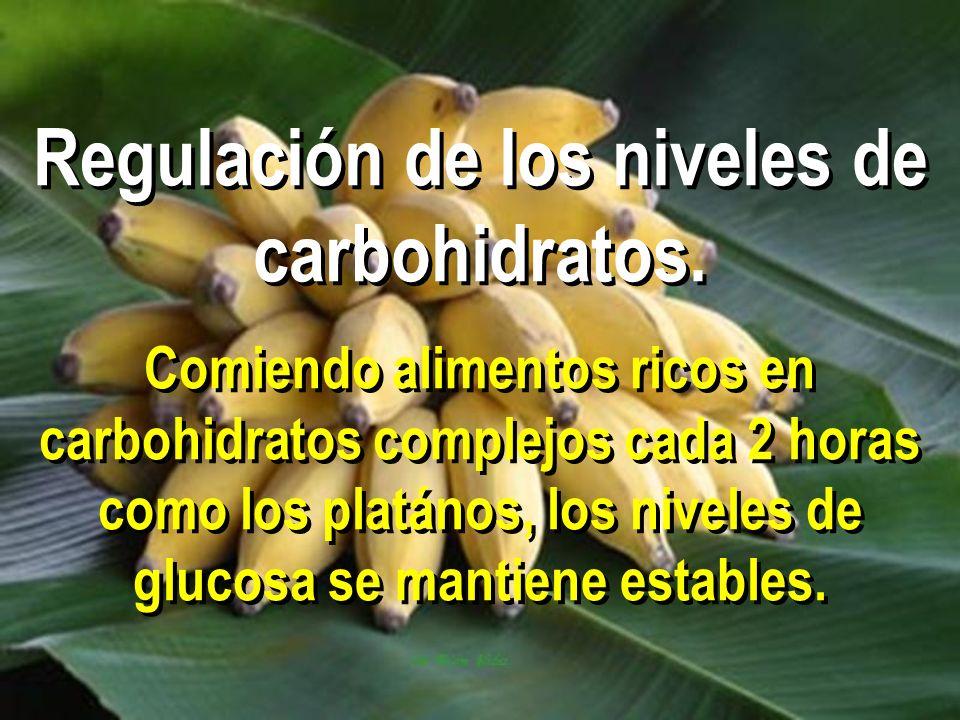 Regulación de los niveles de carbohidratos. Comiendo alimentos ricos en carbohidratos complejos cada 2 horas como los platános, los niveles de glucosa