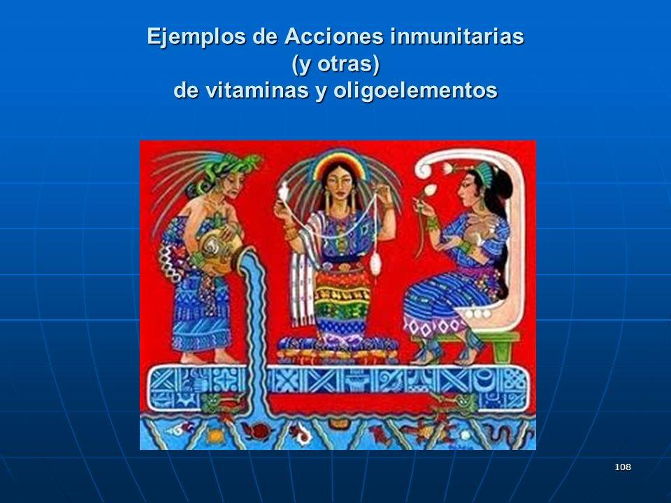 108 Ejemplos de Acciones inmunitarias (y otras) de vitaminas y oligoelementos