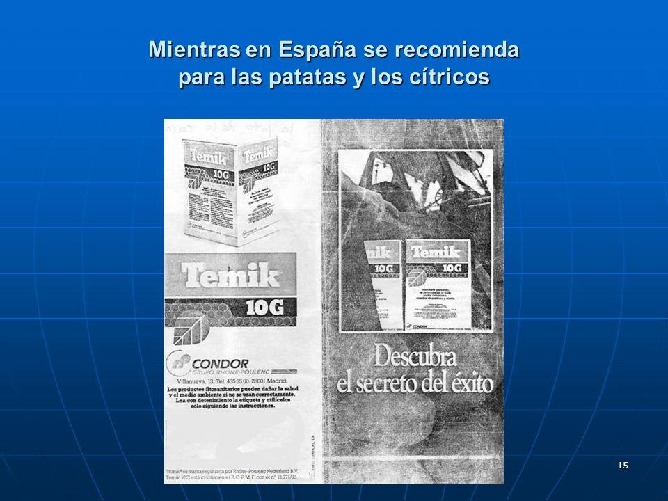 15 Mientras en España se recomienda para las patatas y los cítricos