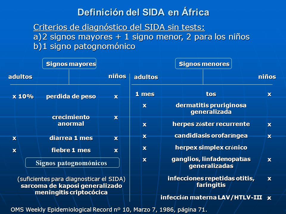 7 Definición del SIDA en África Signos mayores niños adultos x 10% perdida de peso x crecimiento anormal x x diarrea 1 mes x x fiebre 1 mes x Signos m