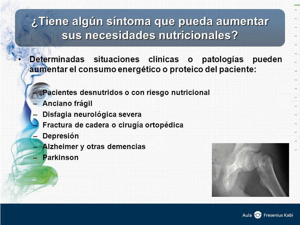 Determinadas situaciones clínicas o patologías pueden aumentar el consumo energético o proteico del paciente: –Pacientes desnutridos o con riesgo nutr