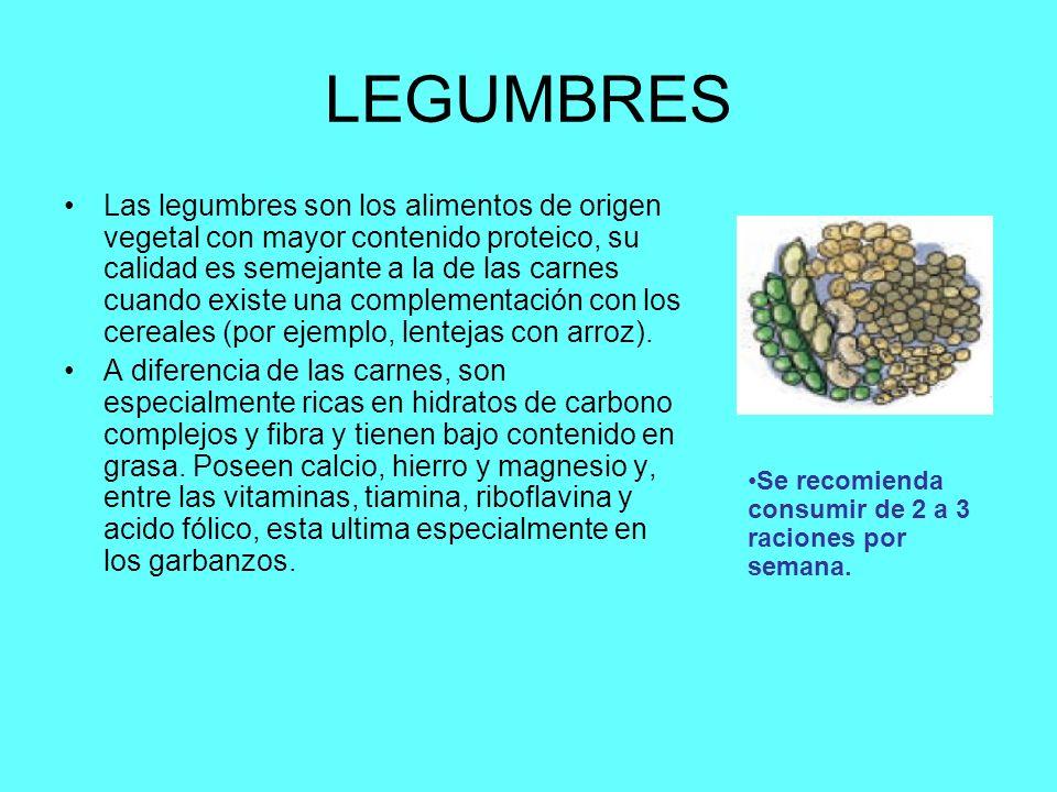 LEGUMBRES Las legumbres son los alimentos de origen vegetal con mayor contenido proteico, su calidad es semejante a la de las carnes cuando existe una complementación con los cereales (por ejemplo, lentejas con arroz).