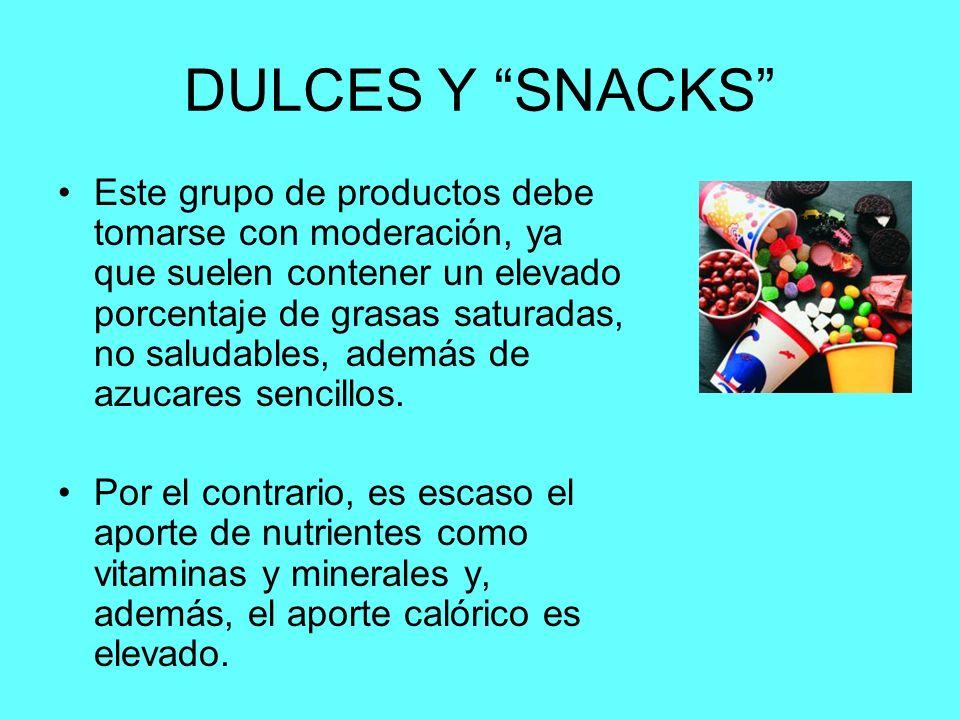 DULCES Y SNACKS Este grupo de productos debe tomarse con moderación, ya que suelen contener un elevado porcentaje de grasas saturadas, no saludables, además de azucares sencillos.