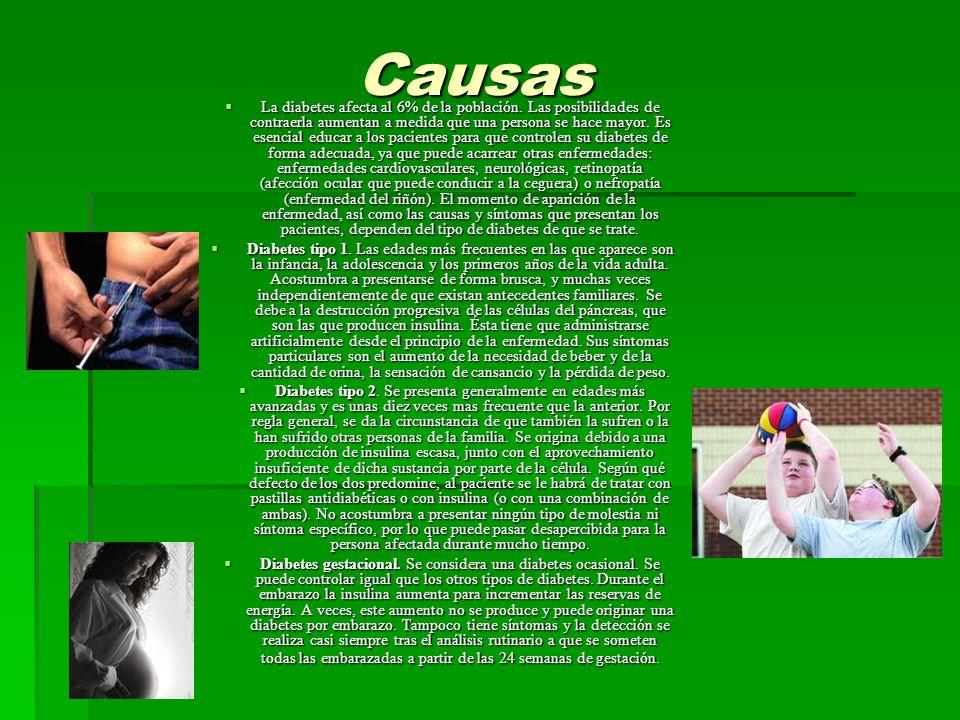 Causas La diabetes afecta al 6% de la población.