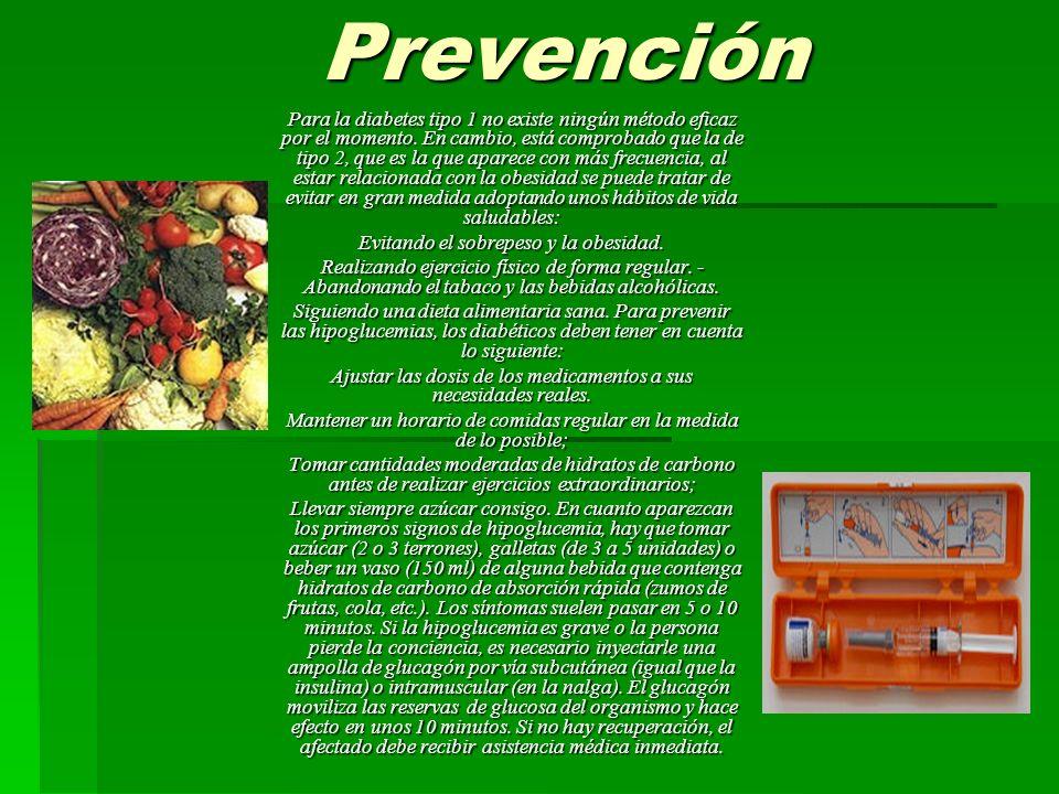 Prevención Para la diabetes tipo 1 no existe ningún método eficaz por el momento.