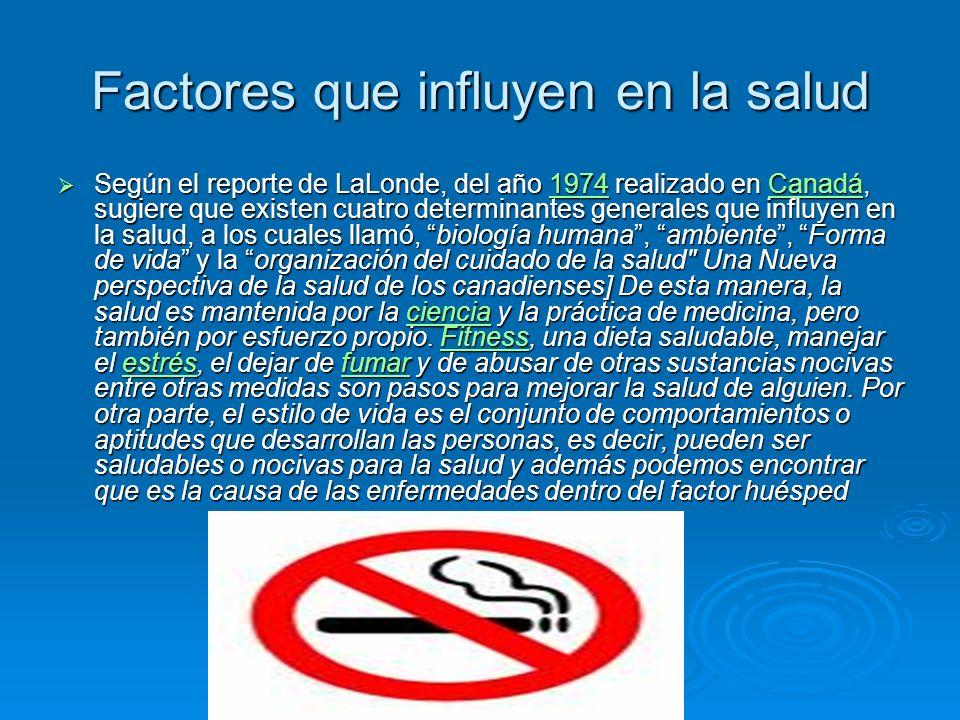 Factores que influyen en la salud Según el reporte de LaLonde, del año 1974 realizado en Canadá, sugiere que existen cuatro determinantes generales qu