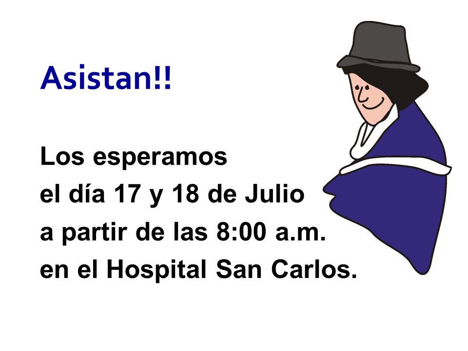 Asistan!! Los esperamos el día 17 y 18 de Julio a partir de las 8:00 a.m. en el Hospital San Carlos.