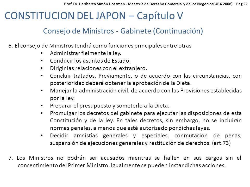 6. El consejo de Ministros tendrá como funciones principales entre otras Administrar fielmente la ley. Conducir los asuntos de Estado. Dirigir las rel