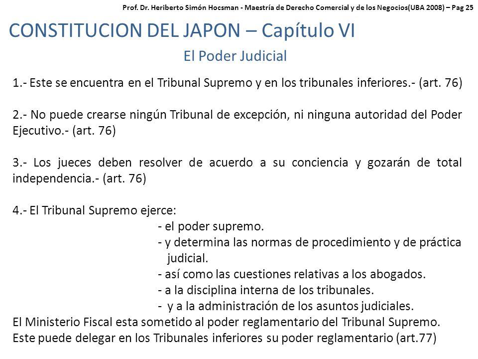 CONSTITUCION DEL JAPON – Capítulo VI El Poder Judicial 1.- Este se encuentra en el Tribunal Supremo y en los tribunales inferiores.- (art.