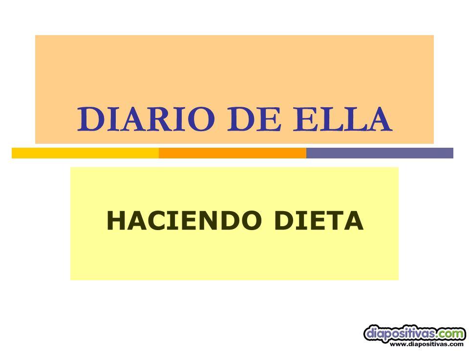 Querido Diario Hoy comencé a hacer dieta.Preciso perder 8 kg.