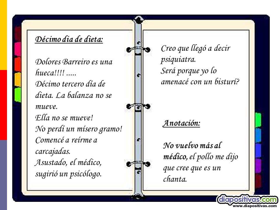 Décimo dia de dieta: Dolores Barreiro es una hueca!!!!.....