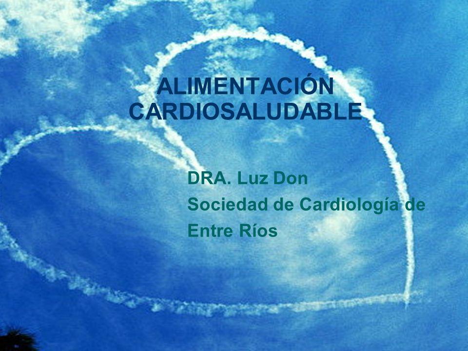 ALIMENTACIÓN CARDIOSALUDABLE DRA. Luz Don Sociedad de Cardiología de Entre Ríos
