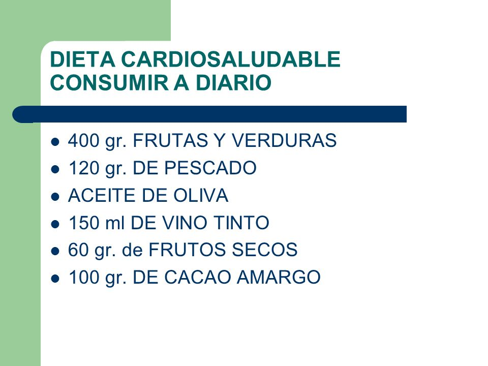 DIETA CARDIOSALUDABLE CONSUMIR A DIARIO 400 gr.FRUTAS Y VERDURAS 120 gr.