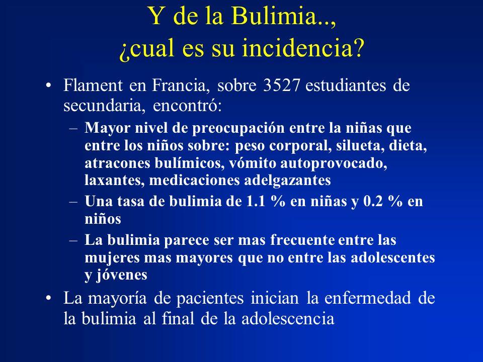 Y de la Bulimia.., ¿cual es su incidencia? Flament en Francia, sobre 3527 estudiantes de secundaria, encontró: –Mayor nivel de preocupación entre la n