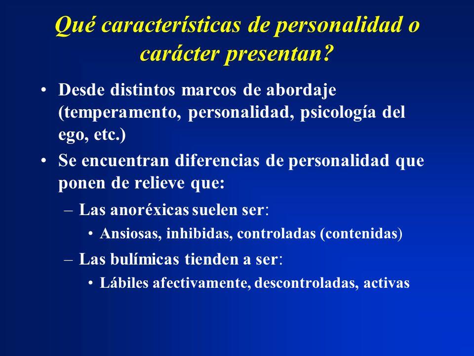 Qué características de personalidad o carácter presentan? Desde distintos marcos de abordaje (temperamento, personalidad, psicología del ego, etc.) Se