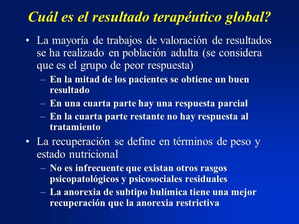 Cuál es el resultado terapéutico global? La mayoría de trabajos de valoración de resultados se ha realizado en población adulta (se considera que es e