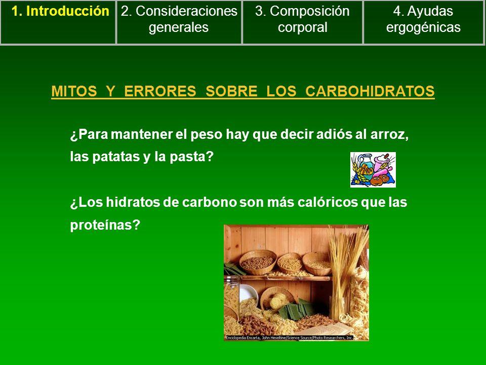 ¿Para mantener el peso hay que decir adiós al arroz, las patatas y la pasta? ¿Los hidratos de carbono son más calóricos que las proteínas? MITOS Y ERR