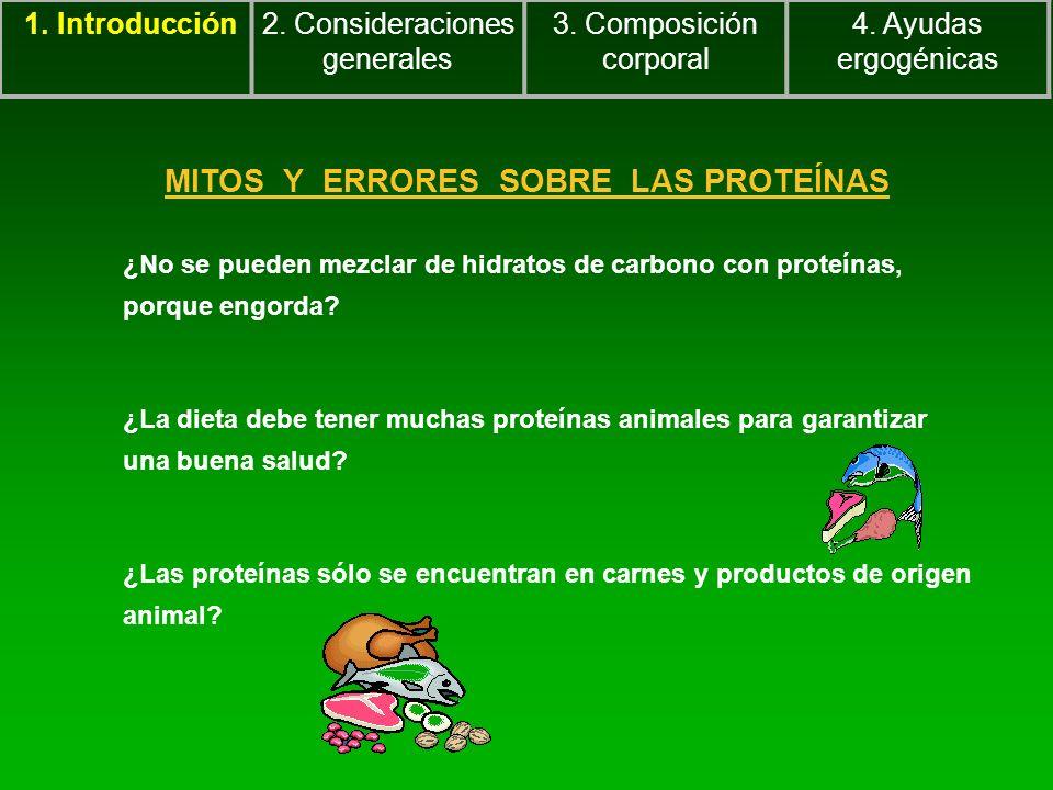 MITOS Y ERRORES SOBRE LAS PROTEÍNAS ¿No se pueden mezclar de hidratos de carbono con proteínas, porque engorda? ¿La dieta debe tener muchas proteínas