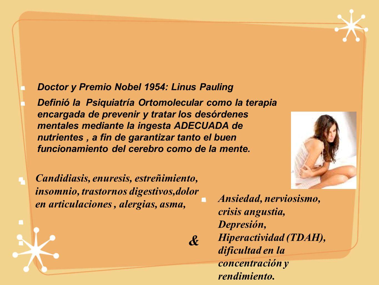 Unidad Cuerpo - Mente No puede haber una mente sana, en un cuerpo enfermo, ni puede haber una mente enferma, en un cuerpo sano Doctor y Premio Nobel 1954: Linus Pauling Definió la Psiquiatría Ortomolecular como la terapia encargada de prevenir y tratar los desórdenes mentales mediante la ingesta ADECUADA de nutrientes, a fin de garantizar tanto el buen funcionamiento del cerebro como de la mente.
