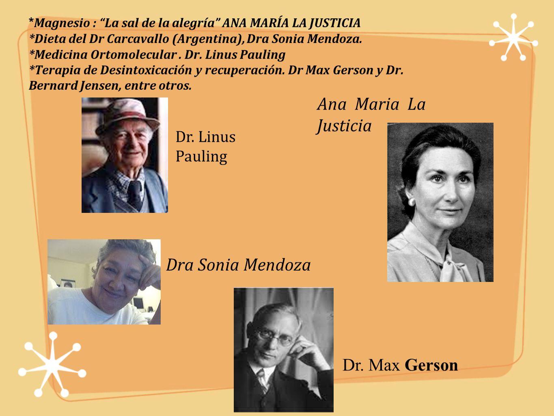 * Magnesio : La sal de la alegría ANA MARÍA LA JUSTICIA *Dieta del Dr Carcavallo (Argentina), Dra Sonia Mendoza.
